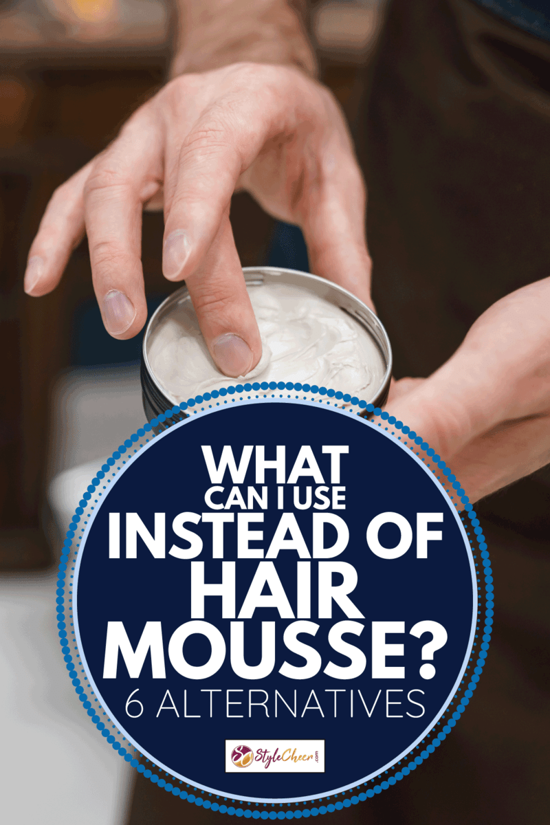 Hairdresser using pomade to hair styling. What Can I Use Instead Of Hair Mousse [6 Alternatives]