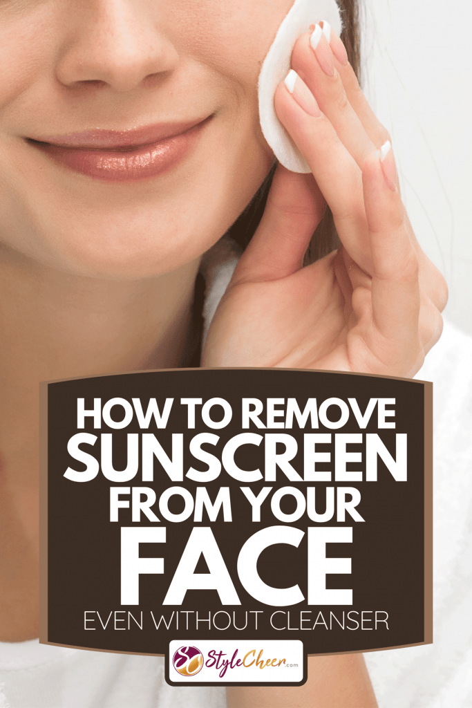 A woman cleaning face with cotton pad, How To Remove Sunscreen From Your Face - Even Without Cleanser