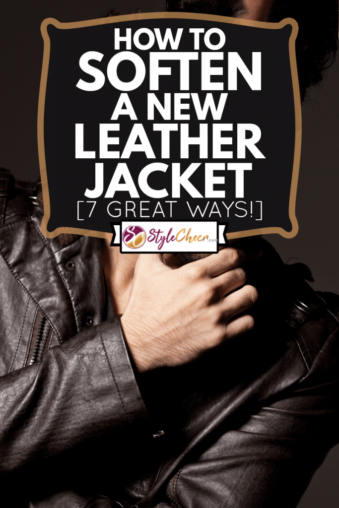 portrait of a attractive male model posing wearing new leather jacket, How To Soften A New Leather Jacket [7 Great Ways!]