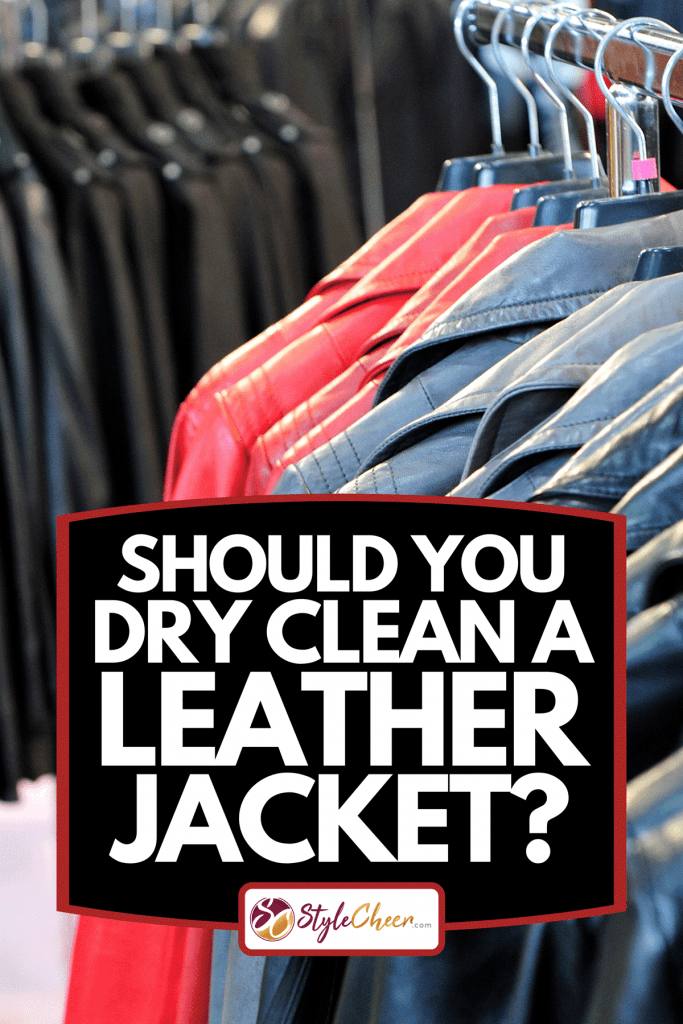 Row of colorful leather jackets hanging on hangers in retail shop, Should You Dry Clean A Leather Jacket?