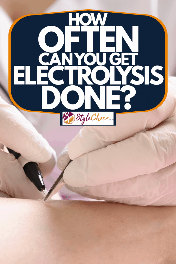 A dermatologist executing an electro epilation method to remove hair on the patients leg, How Often Can You Get Electrolysis Done?