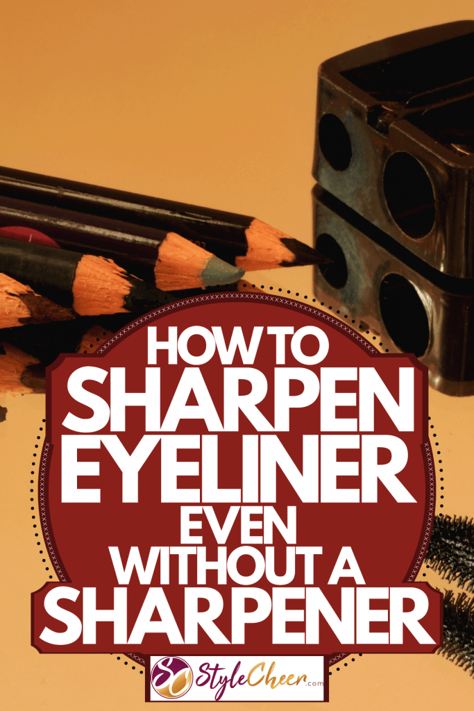 A new set of freshly sharpened eyeliners, How To Sharpen Eyeliner - Even Without A Sharpener
