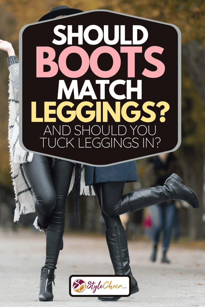 Female friends wearing leggings and boots, Should Boots Match Leggings? [And Should You Tuck Leggings In?]