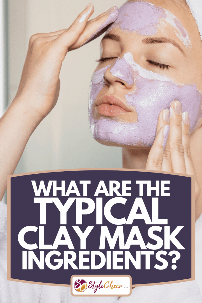 An attractive young woman putting on a beauty mask, applying it on her face, What Are The Typical Clay Mask Ingredients?