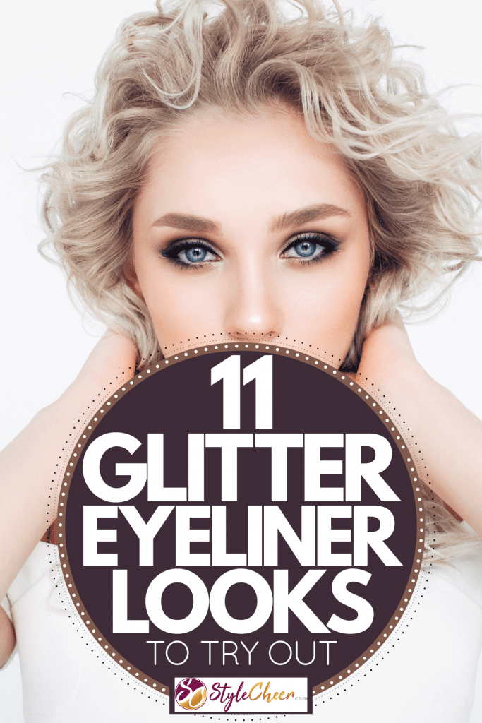 A beautiful woman showing her eye glitter make up, 11 Glitter Eyeliner Looks To Try Out