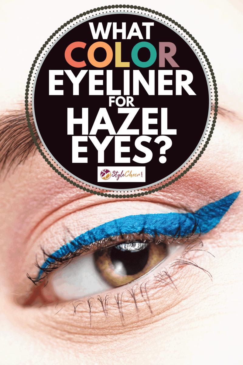 Beautiful eyes close up photo, What Color Eyeliner For Hazel Eyes