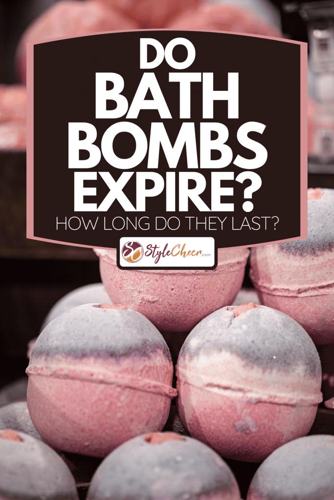 Handmade cosmetics salt bombs for the bath, Do Bath Bombs Expire? [ How Long Do They Last?]