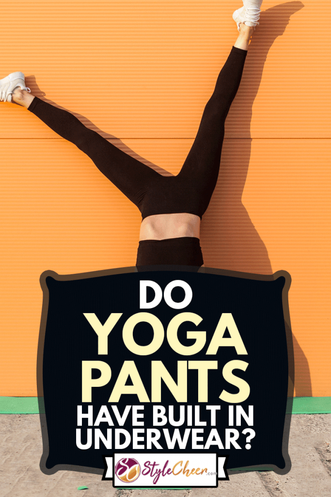 Overjoyed excited girl with perfect athletic body in tight sportswear doing yoga handstand pose against wall and laughing, shouting from happiness, Do Yoga Pants Have Built In Underwear?