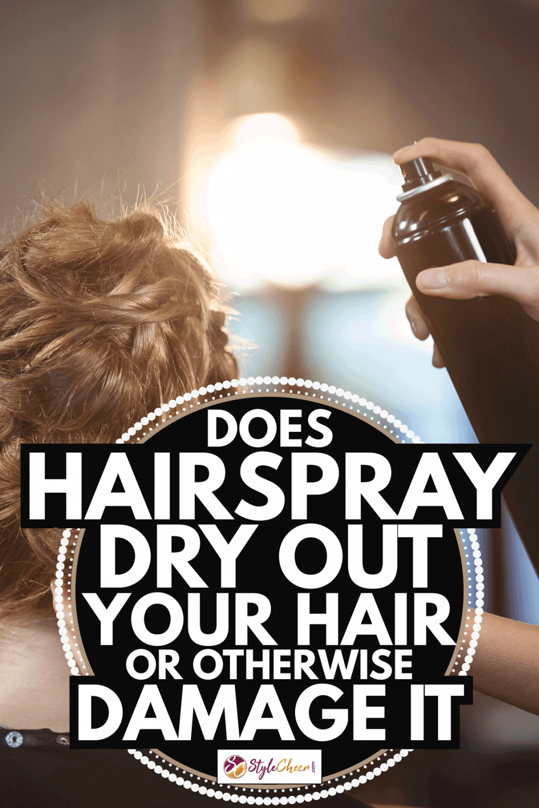 Female hairdresser styling customers hair using hairspray. Does Hairspray Dry Out Your Hair Or Otherwise Damage It