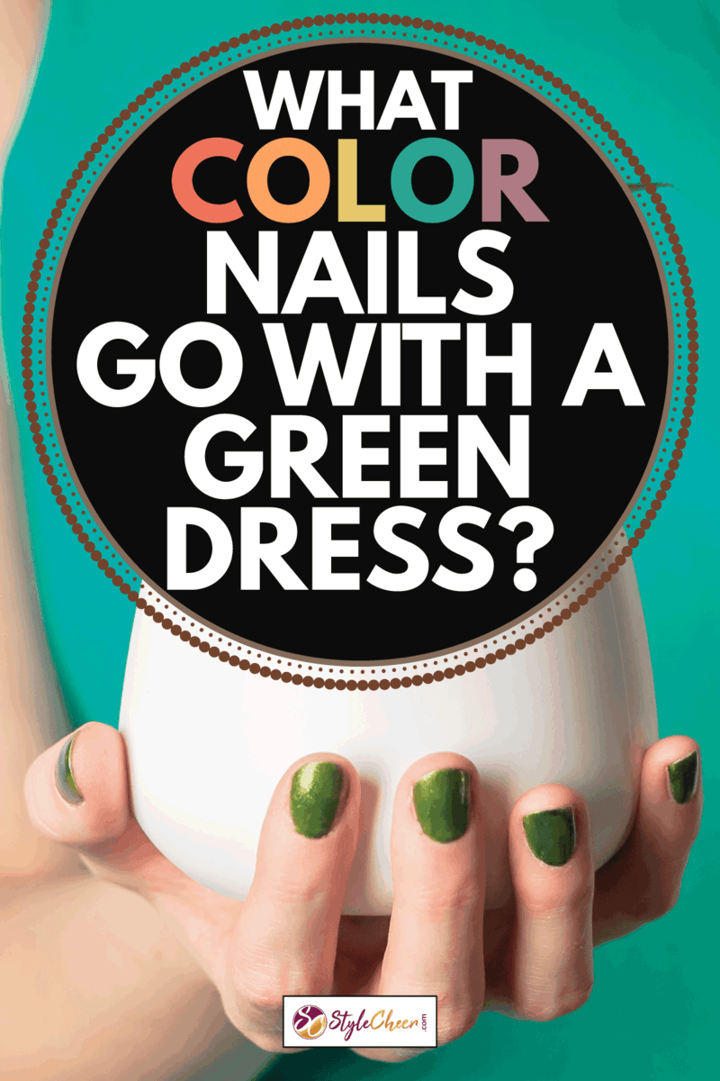 Female hand holding green plant in pot. Woman in green dress and with green nails. What Color Nails Go With A Green Dress
