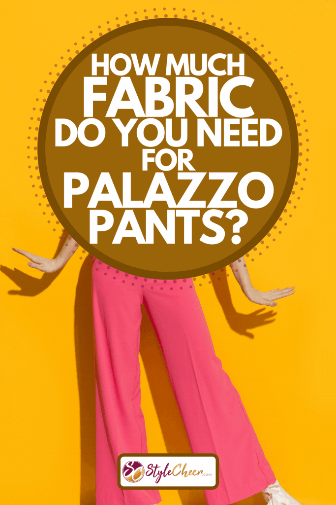 An excited young woman in pink wide leg trousers, How Much Fabric Do You Need For Palazzo Pants?