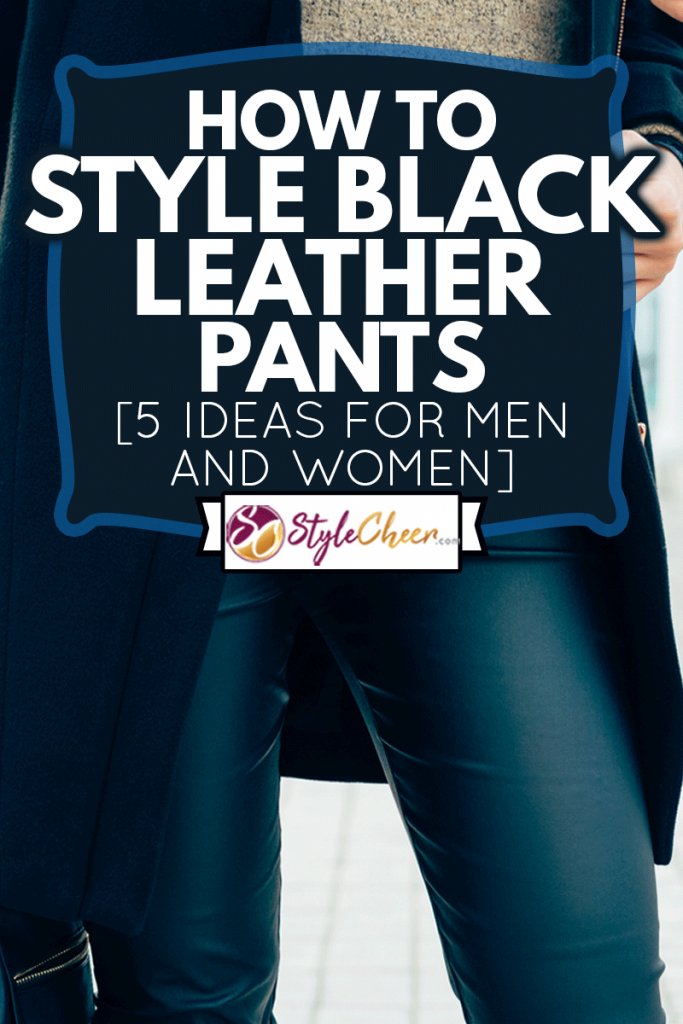 Details of women's clothing. Close-up of a woman in a sweater, coat, black leather pants, How To Style Black Leather Pants [5 Ideas For Men And Women]