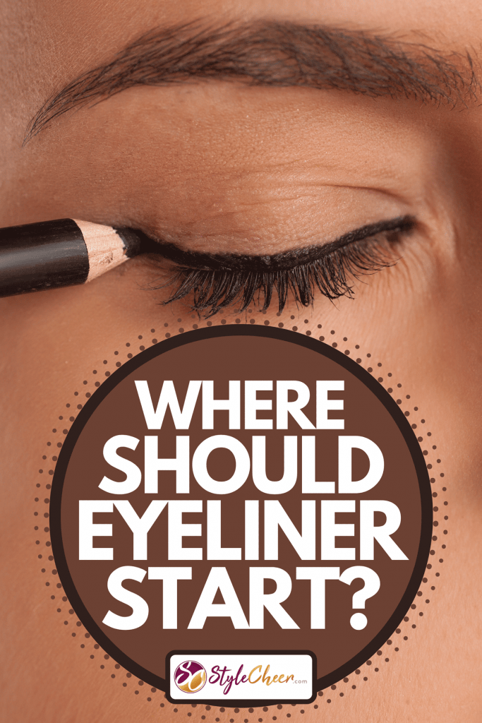 A young woman applying eyeliner makeup, Where Should Eyeliner Start?
