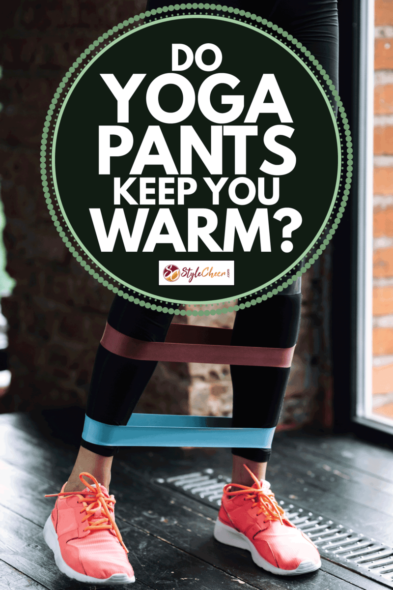 female legs in pink sneakers and black yoga pants wearing three rubber elastic expander. Do Yoga Pants Keep You Warm