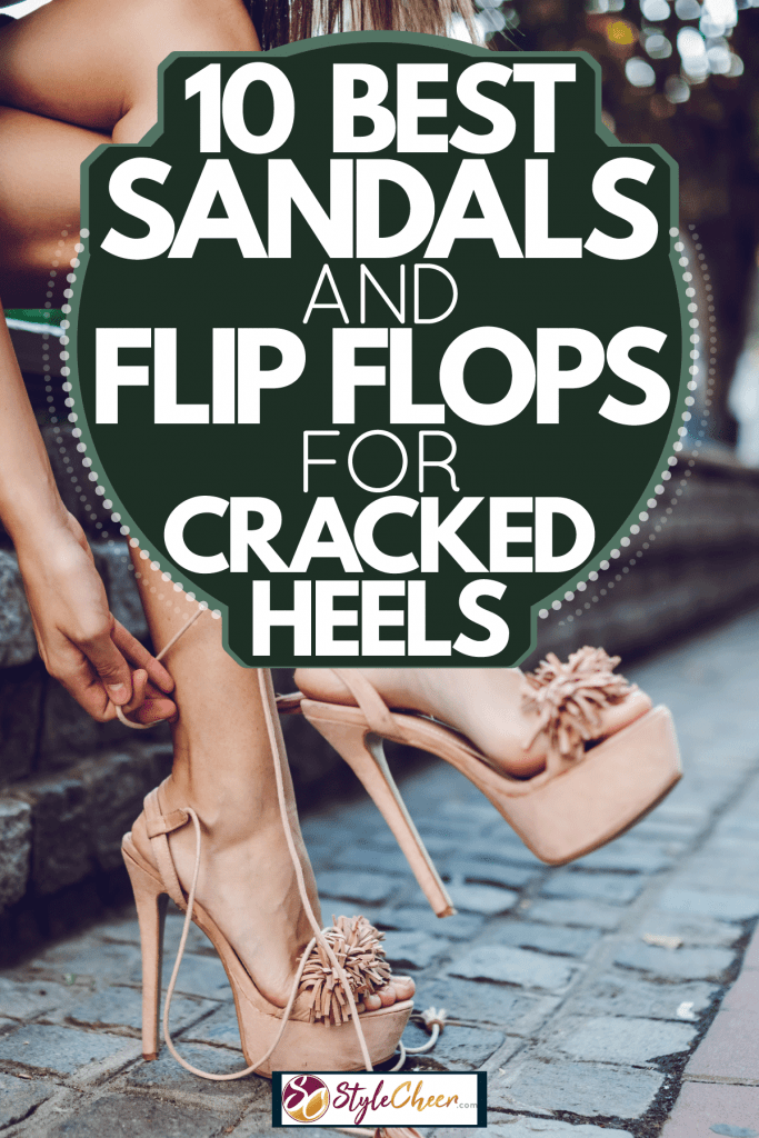 A woman putting on her sandals and sitting public bench, 10 Best Sandals And Flip Flops For Cracked Heels