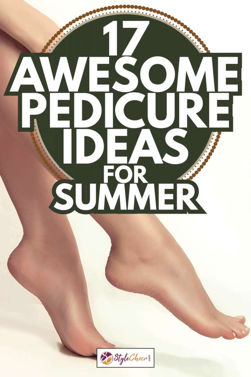 Beautiful well-groomed female legs . Foot care. 17 Awesome Pedicure Ideas For Summer