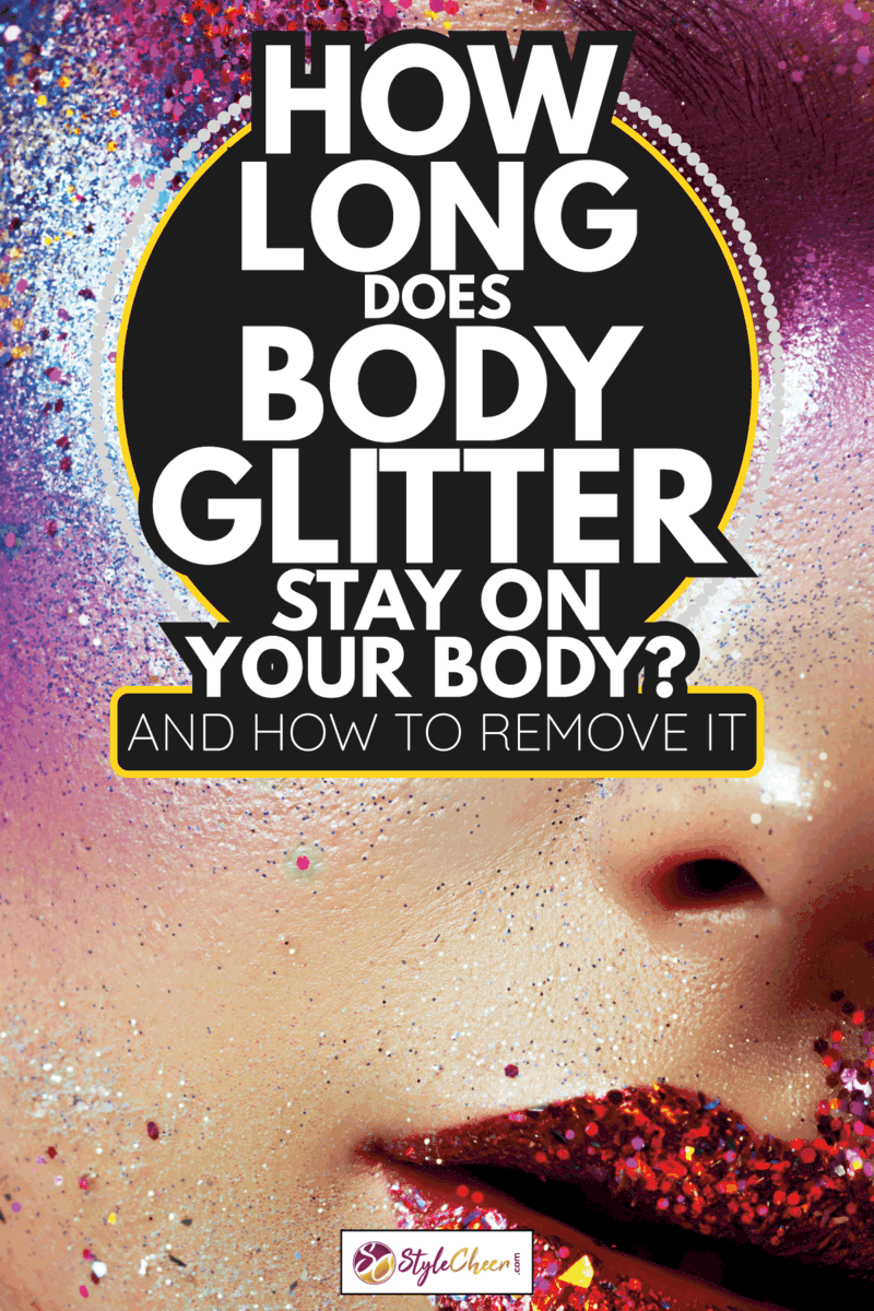 Beauty, cosmetics and makeup. Magic eyes look with bright creative make-up. How Long Does Body Glitter Stay On Your Body [And How To Remove It]