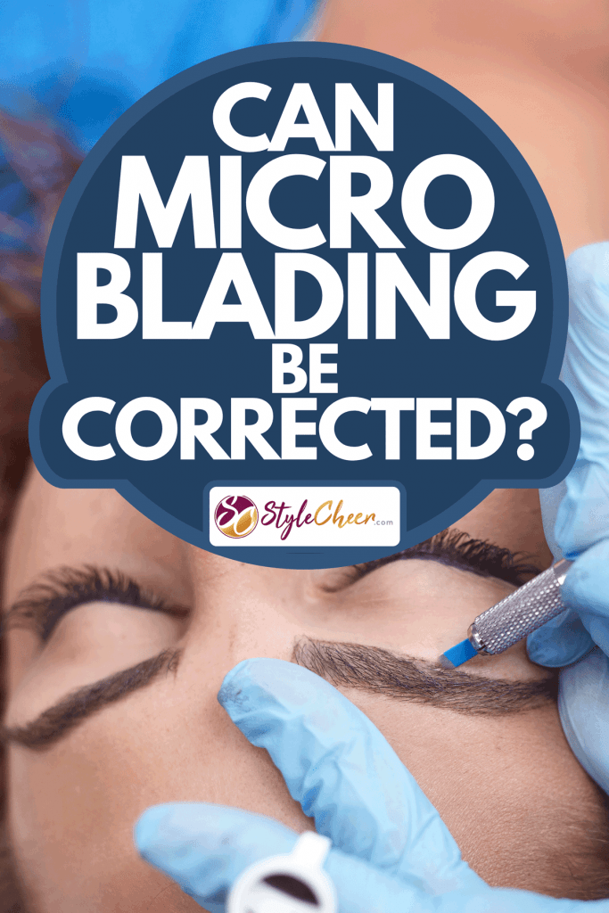 A close-up of hands microblading, adding pigment to eyebrows, Can Microblading Be Corrected?