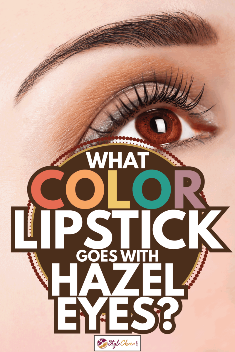 Close up beautiful woman eye with professional make up. What Color Lipstick Goes With Hazel Eyes