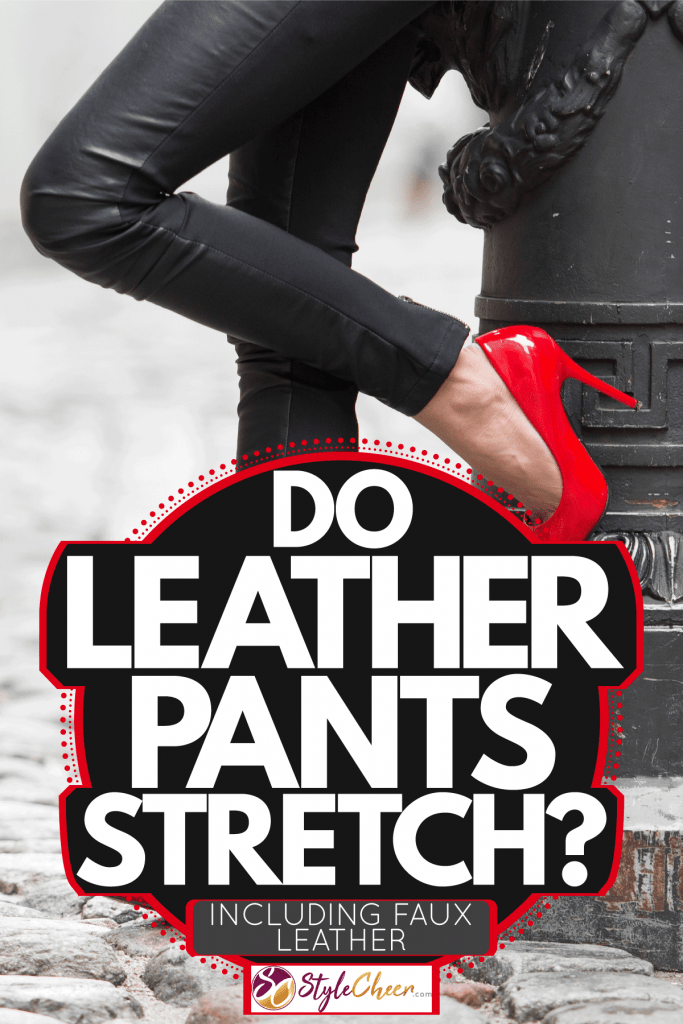 A woman wearing red sandals and leather pants, Do Leather Pants Stretch? [Inc. Faux Leather]