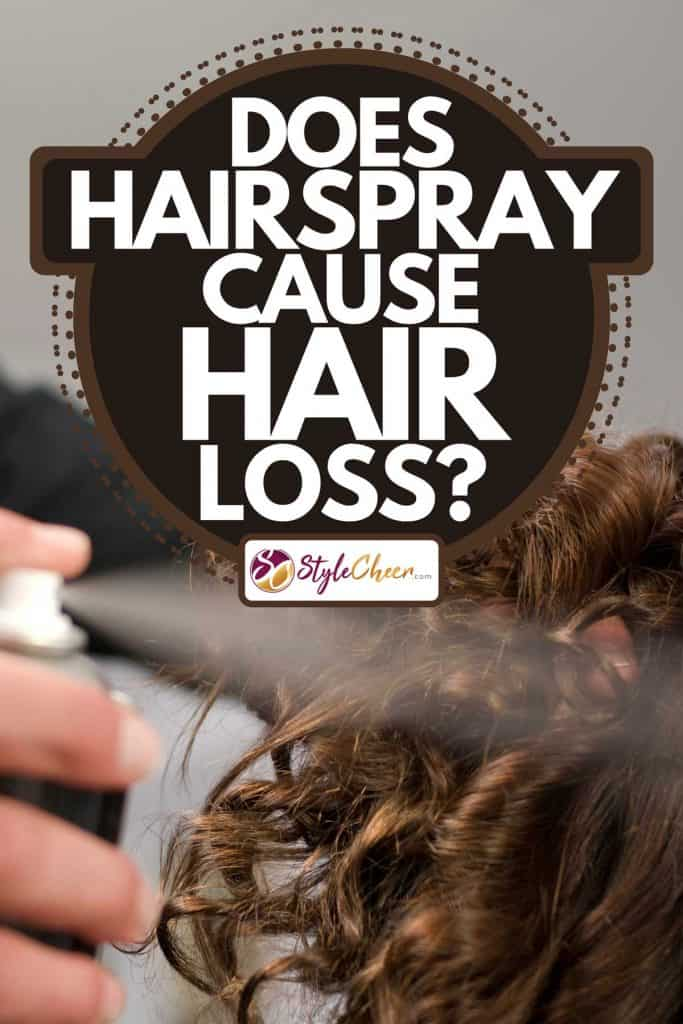 A woman at salon getting hairspray done after curls, Does Hairspray Cause Hair Loss?