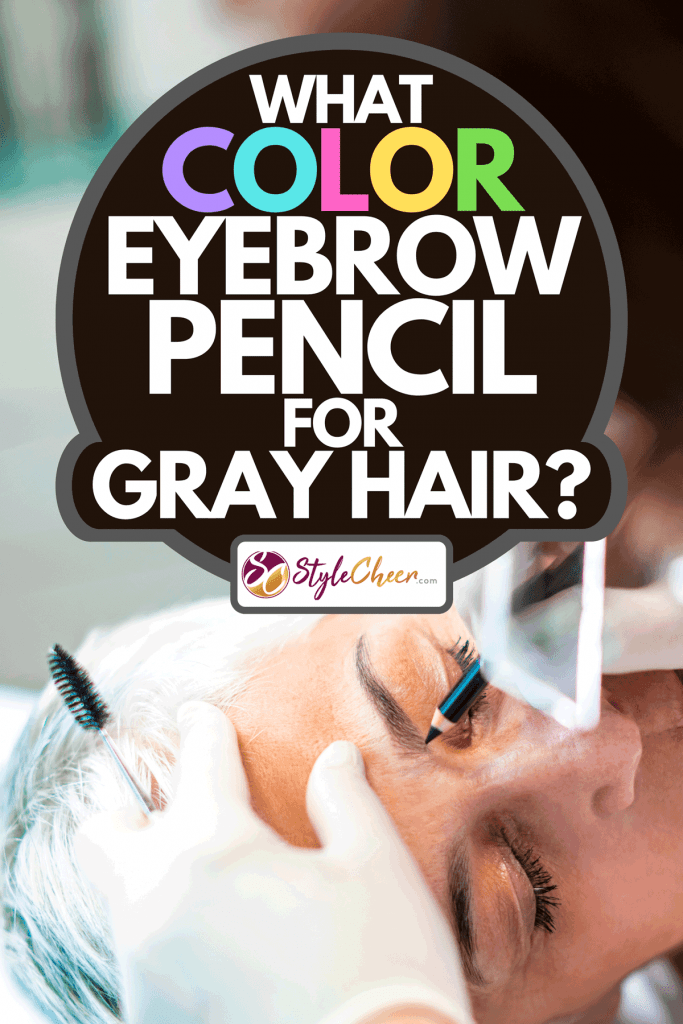 A senior woman getting her eyebrows angled by a beautician in a beauty salon, What Color Eyebrow Pencil For Gray Hair?