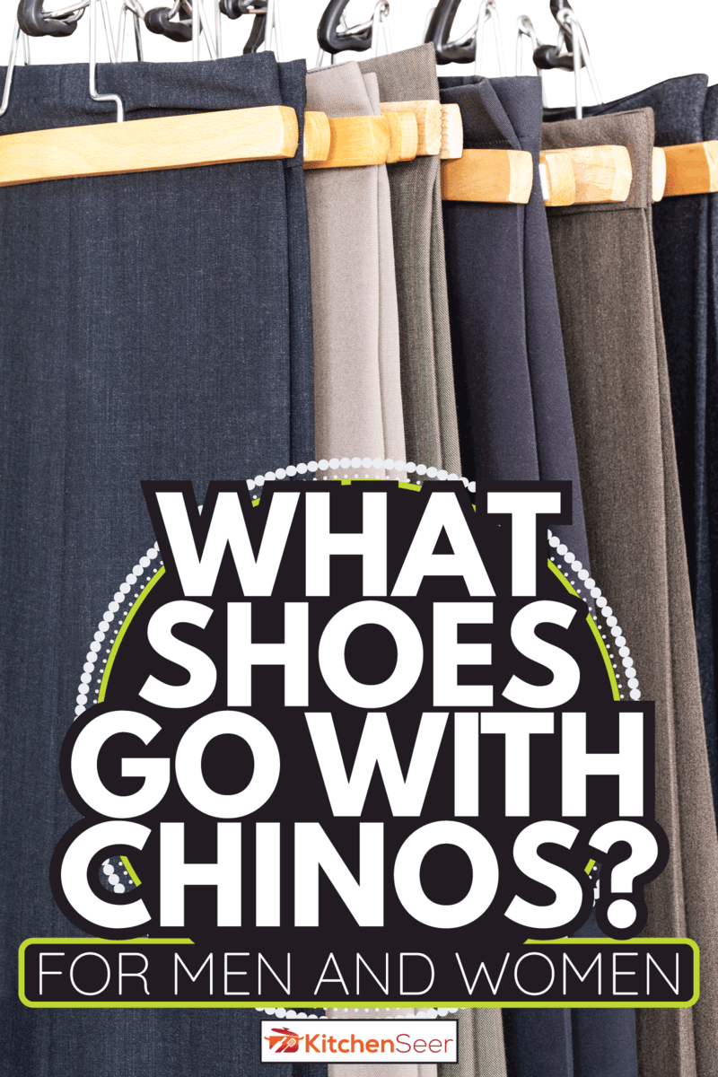 chinos hanging on wooden hangers. What Shoes Go With Chinos [For Men And Women]