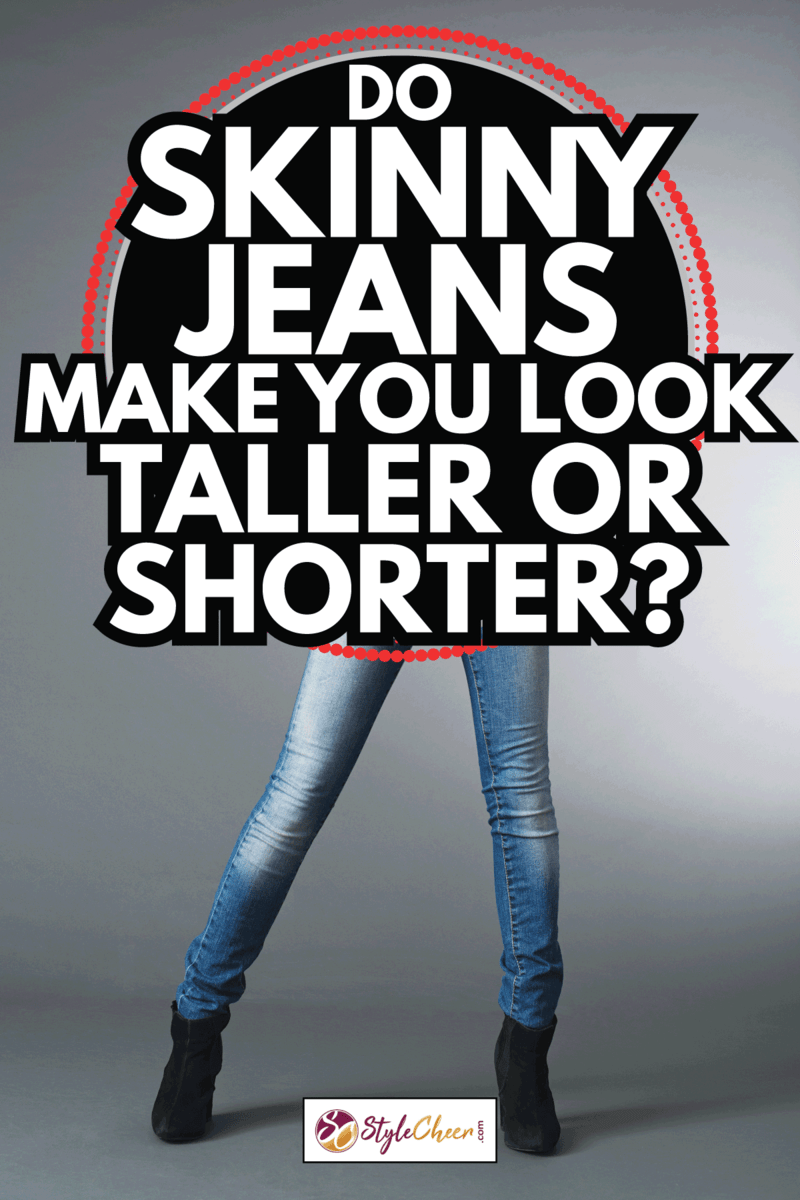 young woman wearing boots, skinny jeans, tank top, jacket. Do Skinny Jeans Make You Look Taller Or Shorter