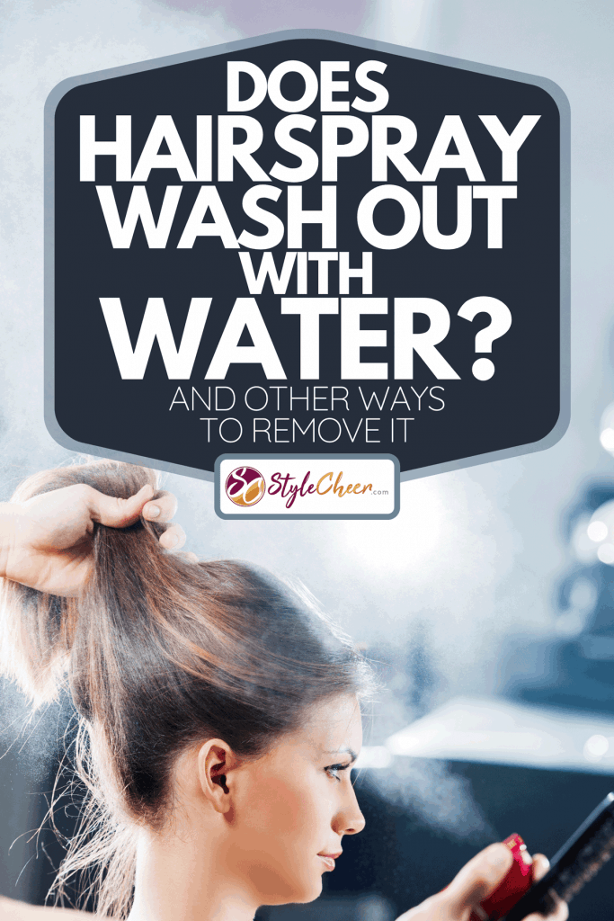 A hairdresser spraying hair of customer, Does Hairspray Wash Out With Water? [And Other Ways To Remove It]