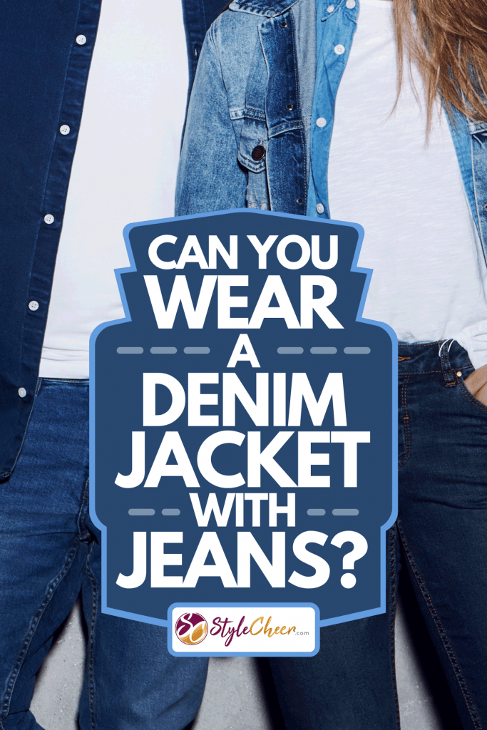 A couple wearing denim jacket and jeans, Can You Wear A Denim Jacket With Jeans?