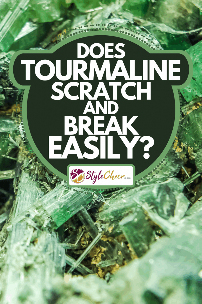 A naturally grown green tourmaline crystals, Does Tourmaline Scratch And Break Easily?