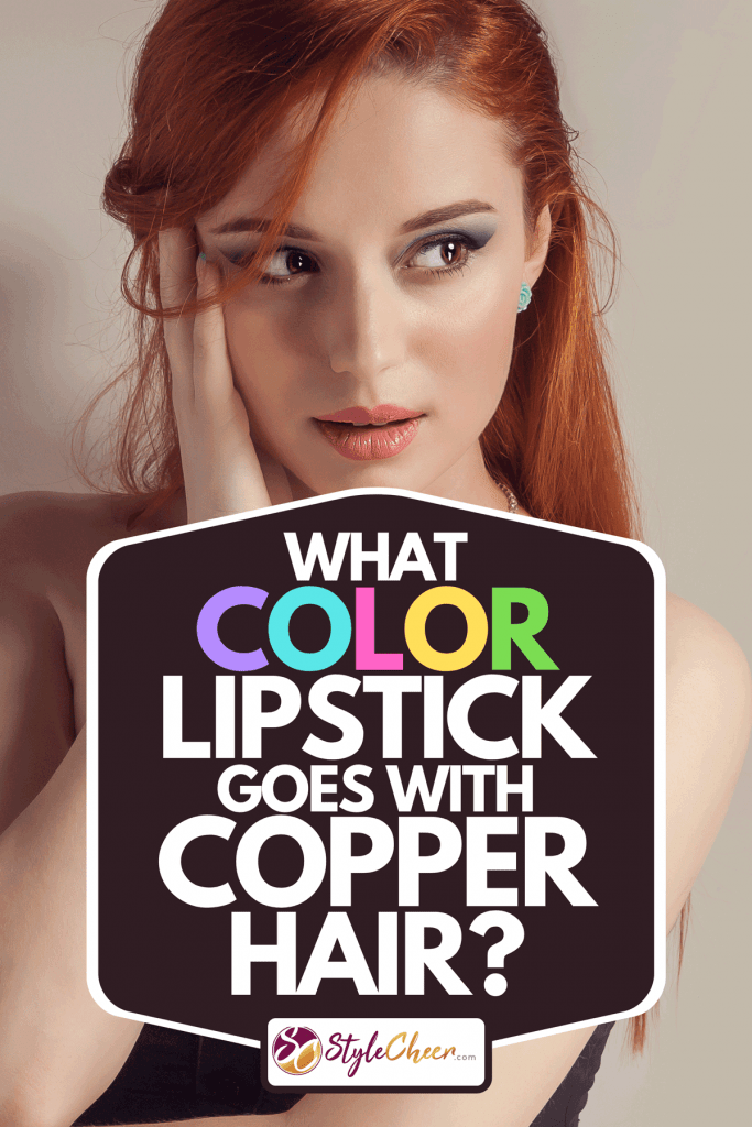 Beautiful portrait of a woman with copper hair, What Color Lipstick Goes With Copper Hair?